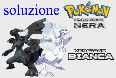 soluzione Pokemon bianco nero